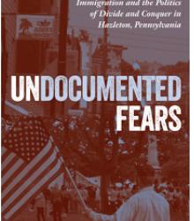 Undocumented Fears: Hazelton and the Latinx Wave… Jamie Longazel